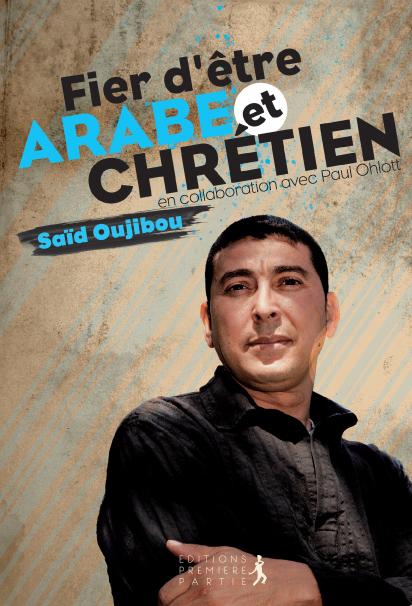 """Saïd Oujibou """"Fier d'être arabe et chrétien"""""""