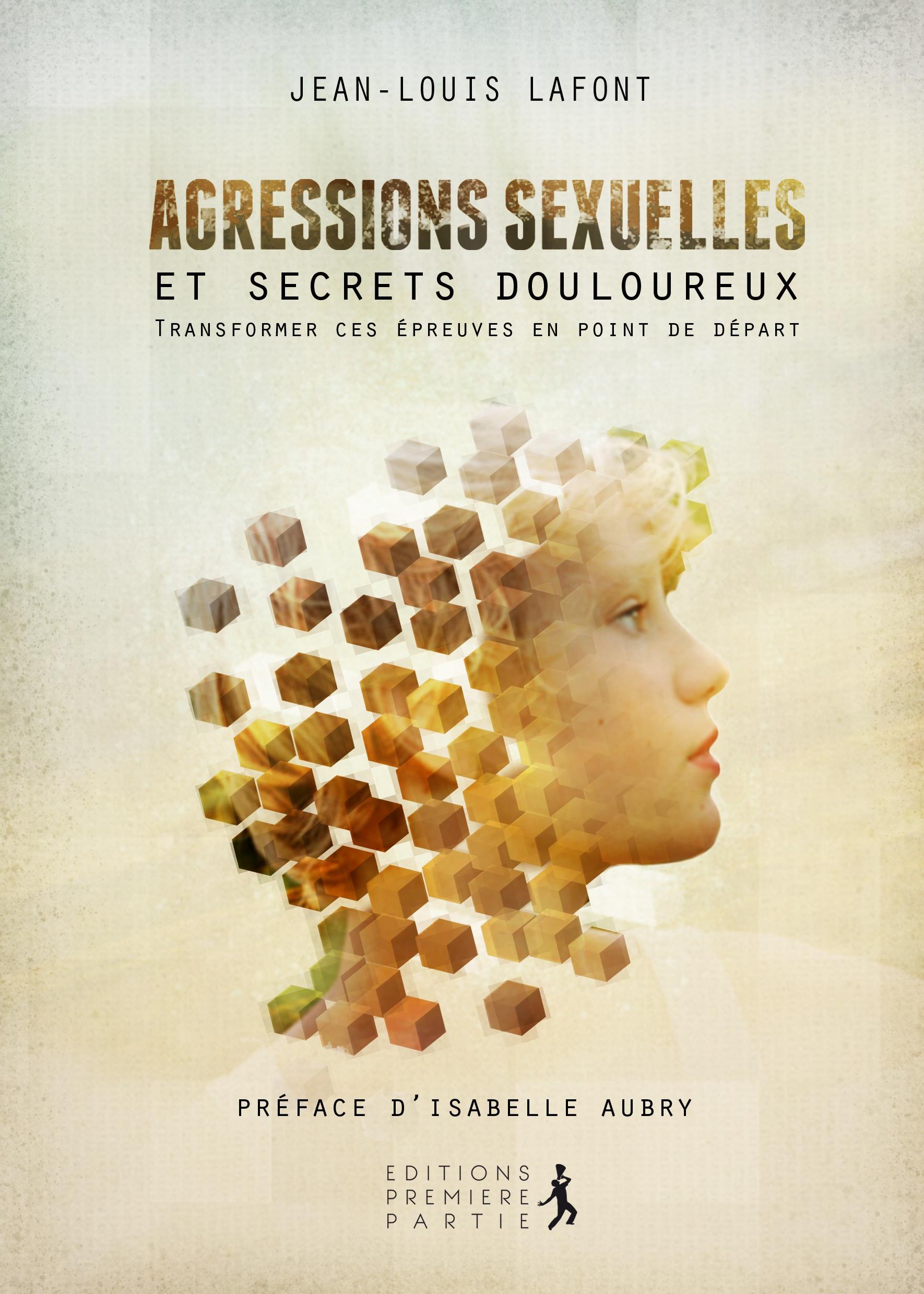 """Jean-Louis Lafont """"Agressions sexuelles et secrets douloureux"""""""