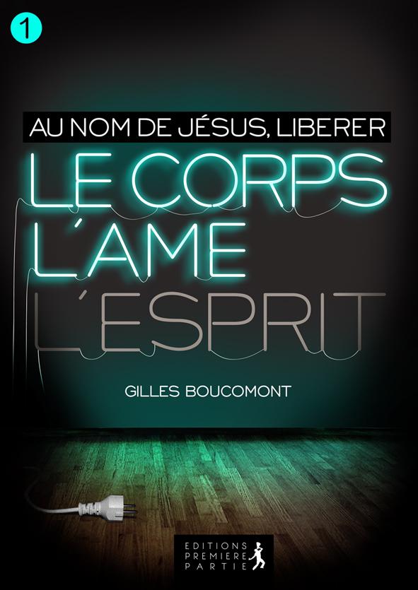 """Gilles Boucomont """"Au nom de Jésus, Libérer le corps, l'âme et l'esprit"""""""